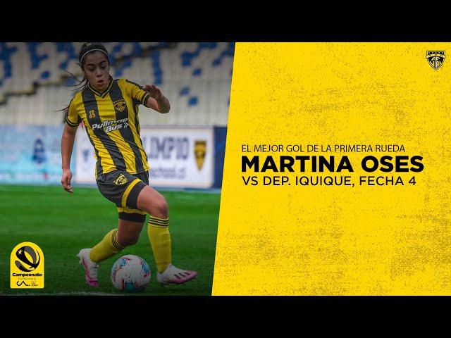 Martina Oses vs Iquique: El mejor gol de la primera rueda