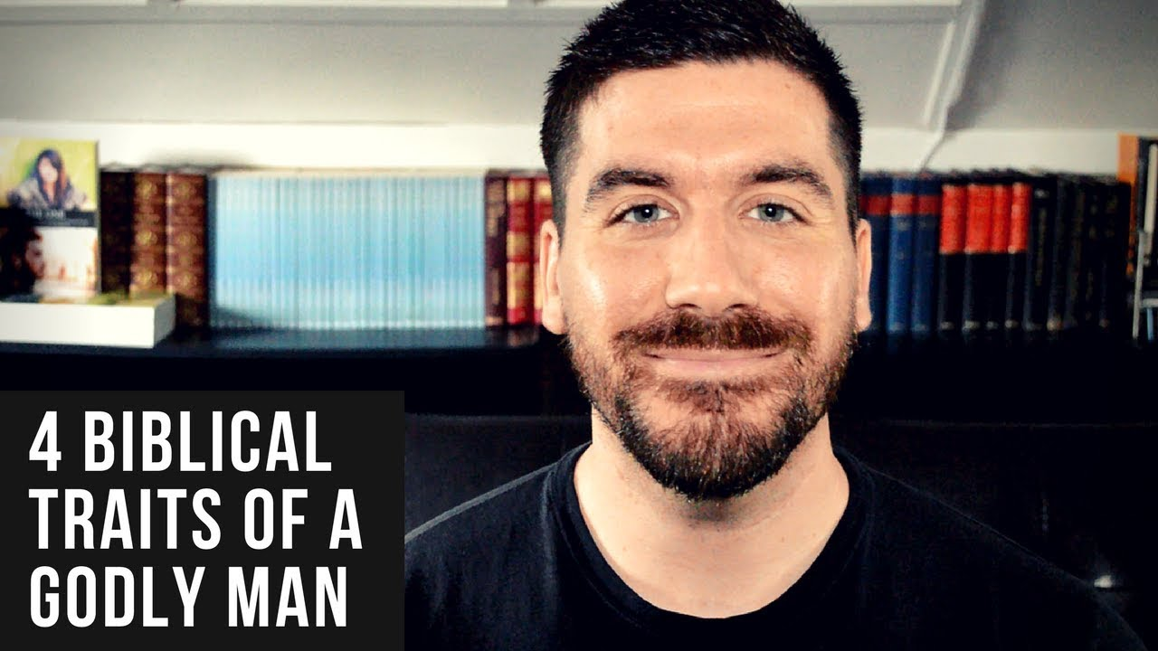What Does the Bible Say About a Man of God? 4 Traits of a Godly Man