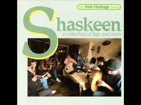Shaskeen: Shaskeen / Lady Ann Montgomery / Morrison's Reel / Eileen Curran