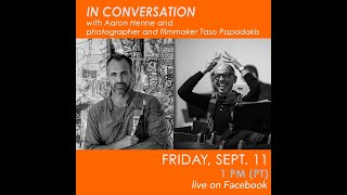 Aaron Henne and photographer and filmmaker Taso Papadakis – In Conversation