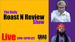 The Daily Roast-N-Review Show #16 Monday 6.18.18