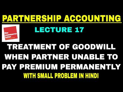 Treatment of Goodwill on Admission | Partner unable to pay premium permanently