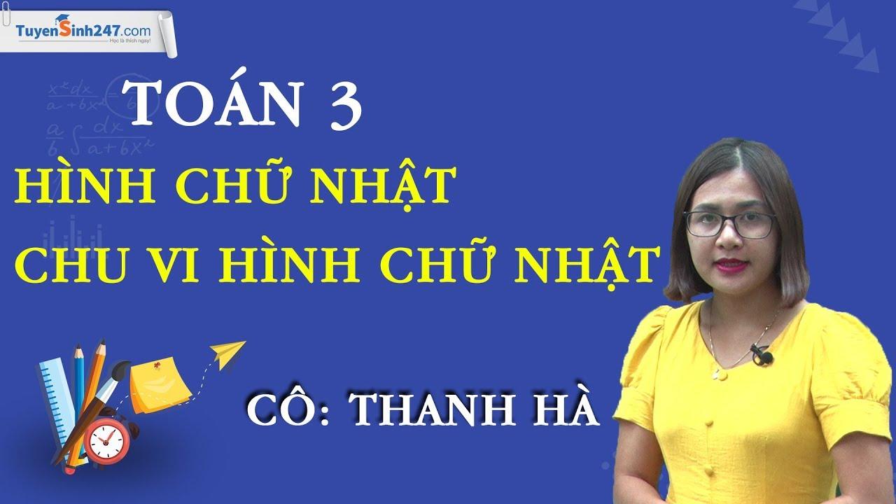 Hình chữ nhật – Chu vi hình chữ nhật – Toán 3 – Cô Bùi Thị Thanh Hà