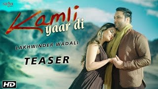 Lakhwinder Wadali - Kamli Yaar Di(Teaser) - Latest Punjabi Songs 2016 - New Songs 2016