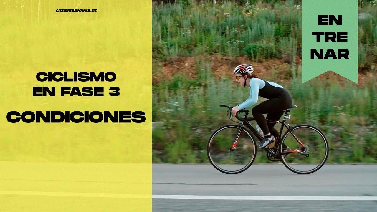 Condiciones para la práctica del ciclismo en Fase 3 | Ciclismo a fondo