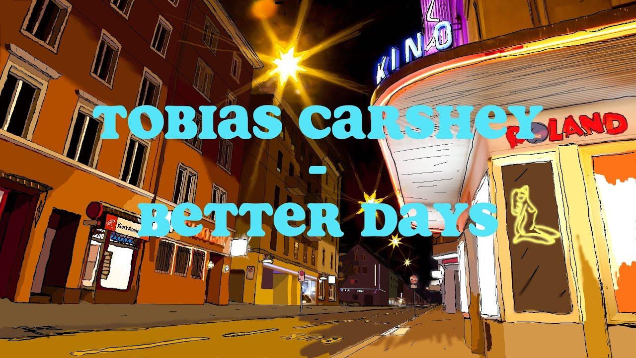 Tobias Carshey - Better Days (Corona Session)