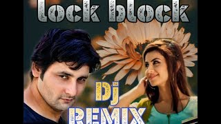 Lock Ya Block Full Song Vijay Varma & Frishta Sana dj remix song BY AMAN SIRSWAL KURLAN