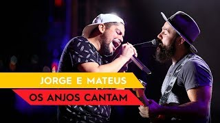 Baixar Os Anjos Cantam - Jorge & Mateus - Villa Mix Fortaleza 2016 ( Ao Vivo )