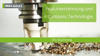 VISI Machining - Produktvideo ''Featureerkennung und Compass Technologie''