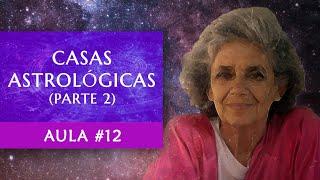 Aula #12 - Casas Astrológicas (Parte 2) - Maria Flávia de Monsaraz