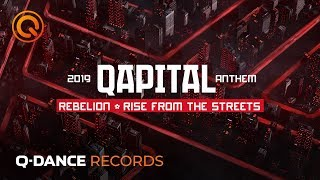 QAPITAL 2019 | Official Q-dance Anthem | Rebelion - Rise From The Streets