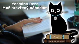 Yasmina Reza - Muž otevřený náhodám (Mluvené slovo CZ)