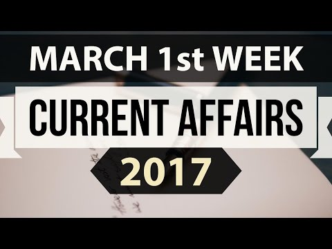 March 2017 1st week current affairs (ENGLISH) - IBPS,SBI,Clerk,Police,SSC CGL,RBI,UPSC,