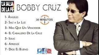 BOBBY CRUZ - MIX (30 MINUTOS)