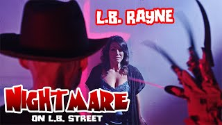 L.B. RAYNE - Nightmare on L.B. Street
