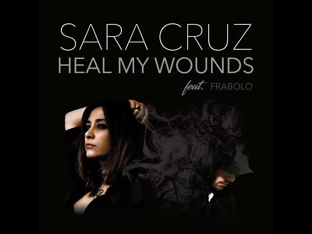 Sara Cruz - Heal My Wounds feat. Frabolo (Lyric Video)