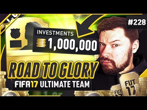 1,000,000 COIN INVESTMENTS! - #FIFA17 Road to Glory! #228 Ultimate Team