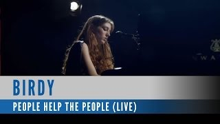 Birdy - People help the People (Official Live Video)