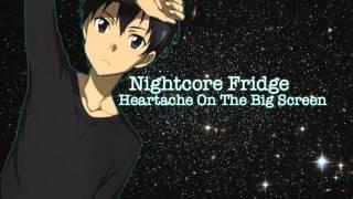 Repeat youtube video Nightcore ~ Heartache On The Big Screen