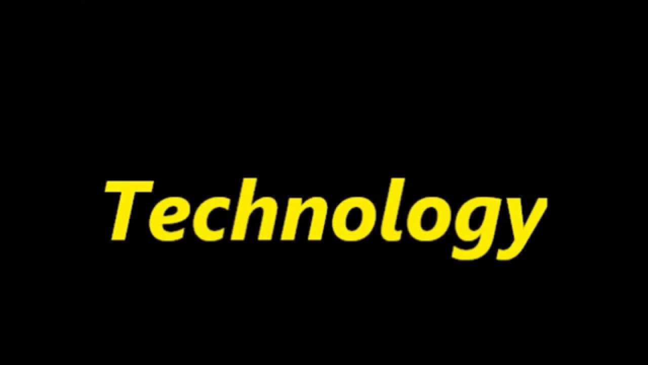 technology word terrible pronunciation