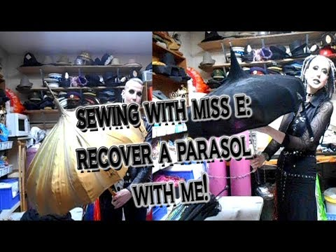 Sewing with Miss E: Recovering an Antique Parasol | Madame Absinthe