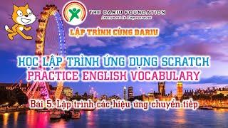 """Bài 5. Lập trình các hiệu ứng chuyển tiếp (Ứng dụng Scratch """"Practice English Vocabulary"""" - TDF)"""