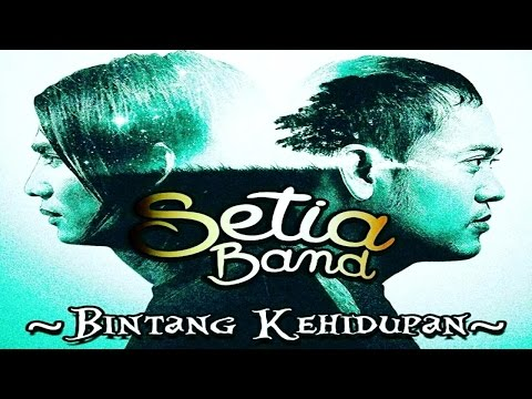 Setia Band - Bintang Kehidupan (Video Lirik)