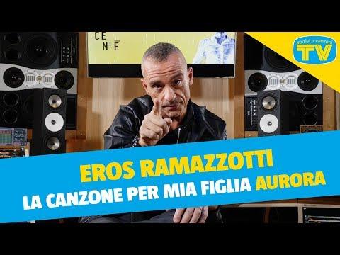 Eros Ramazzotti, la canzone per la figlia Aurora
