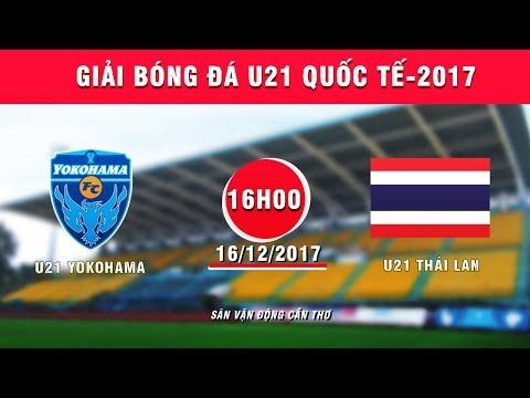 FULL | U21 Yokohama vs U21 Thái Lan | Giải Bóng đá U21 Quốc tế Báo Thanh niên 2017
