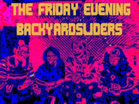The Friday Evening Backyardsliders - Best Day Of My Youth