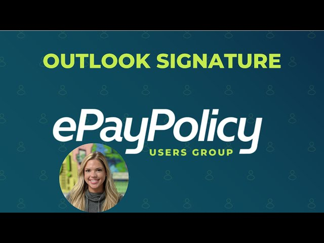 OUTLOOK SIGNATURE (tutorial) - How to embed an ePayPolicy button into your outlook email signature