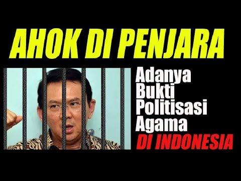 Ahok Dipenjara, Adanya Bukti Politisasi Agama di Indonesia