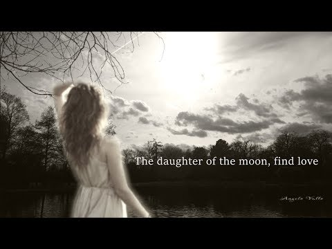 The daughter of the moon, find love