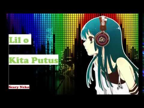 Lil o - Kita Putus (NightCore Ver)