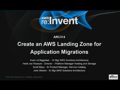 AWS re:Invent 2016: Enabling Enterprise Migrations: Creating an AWS Landing Zone (ARC314)