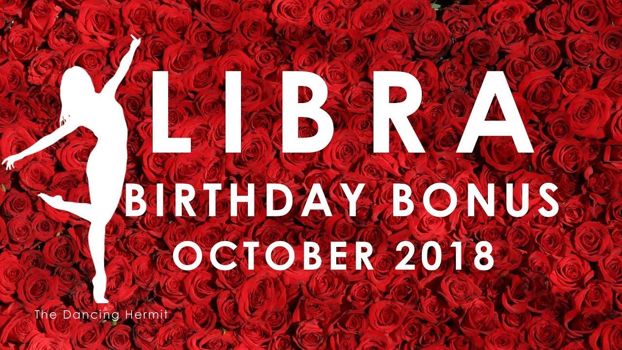 LIBRA BIRTHDAY BONUS READING September and October 2018