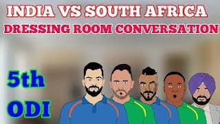 INDIA VS SOUTH AFRICA 5th ODI | DRESSING ROOM CONVERSATION