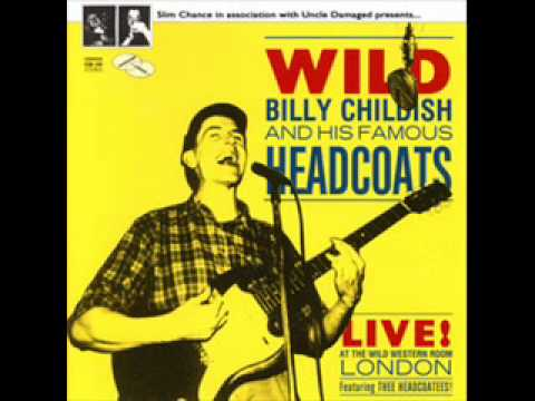 Wild Billy Childish & His Famous Headcoats - Live! At The Wild Western Room, London