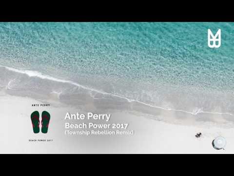 Ante Perry - Beach Power 2017 (Township Rebellion Remix)