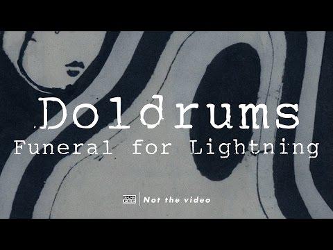 Doldrums - Funeral for Lightning