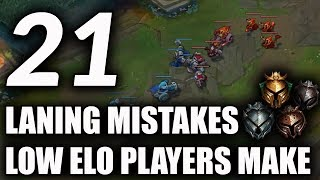 21 Laning Mistakes Most Low Elo Players Make | How To Improve Your Laning S10 ~ League of Legends