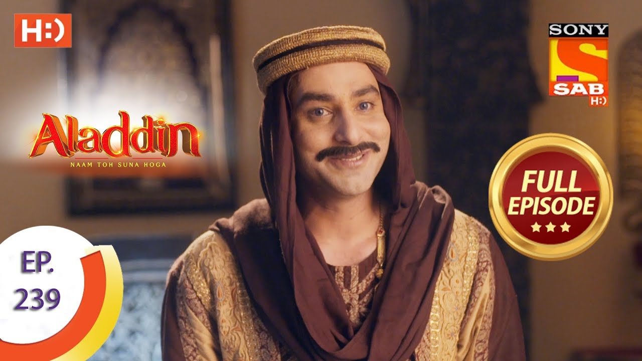 Download Aladdin - Ep 239 - Full Episode - 16th July, 2019