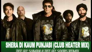Shera Di Kaum Punjabi ( Club Heater Mix ) Suman & Soobs