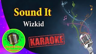 [Karaoke] Sound It- Wizkid- Karaoke Now