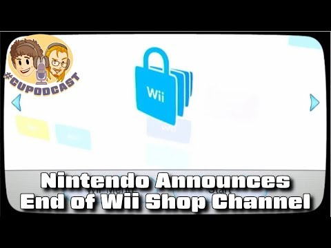 End of Wii Shop Channel Announced - #CUPodcast
