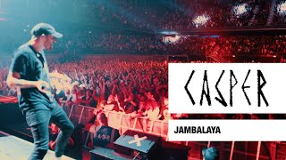 Casper - Jambalaya (Live) - Max-Schmeling-Halle, Berlin, 2017