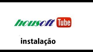 Housoft tube - como baixar instalar e ativar -EDILSON BRASILEIRO