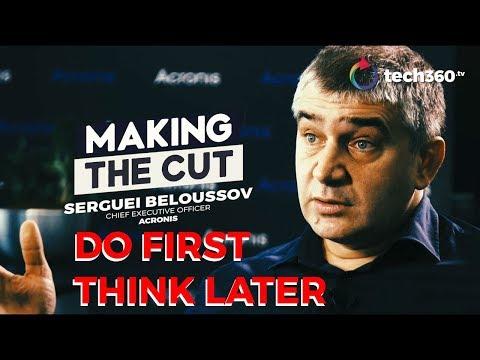 Making the Cut - Serguei Beloussov, Acronis CEO