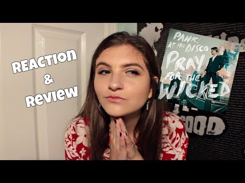 "PANIC! AT THE DISCO ""PRAY FOR THE WICKED"" ALBUM REACTION/REVIEW"