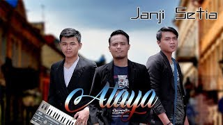 Ataya Band - Janji Setia (Official Music Video)
